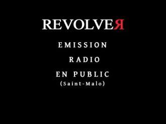 Revolver radio show\ Saint-Malo