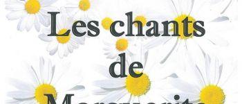 Spectacle Les chants de Marguerite ARZAL