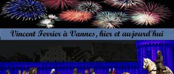 Jubilé Saint Vincent Ferrier : vidéo-mapping & feu d\artifice VANNES