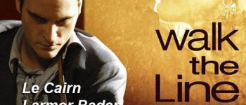CINEMA : Walk the line Larmor-Baden