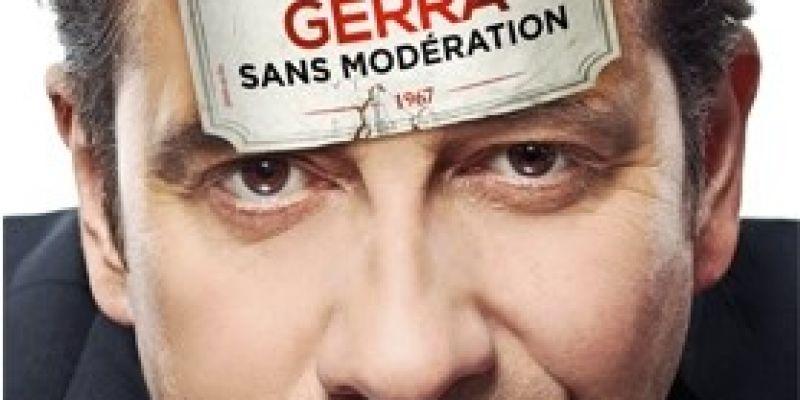 Laurent Gerra, « Sans modération »