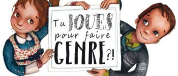 Exposition « Tu joues pour faire genre » Saint-Julien-de-Concelles