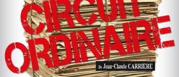 Le circuit ordinaire, de Jean-Claude Carrière Nantes