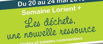 Semaine Lorient plus : les déchets, une nouvelle ressource Lorient