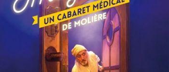 Le malade imaginaire, un cabaret médical Nantes