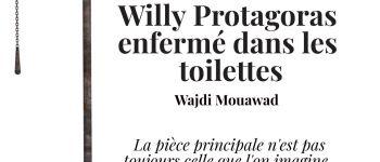 Willy Protagoras enfermé dans les Toilettes de Wajdi Mouawad Mauves-sur-Loire