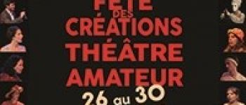 Fête des créations théâtre amateur Nantes