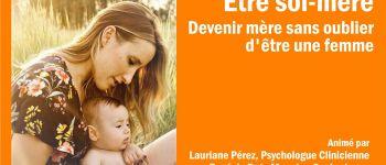 Être soi-mère. Devenir mère sans oublier d'être une femme. La Chapelle-Heulin