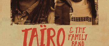 Taïro & The Family Band + Balik (Danakil) Rennes