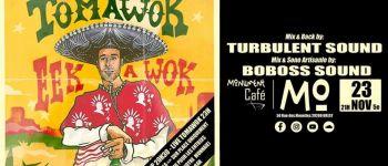 Tomawok & Turbulent Sound / Boboss Sound System Brest