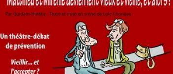 Théâtre-débat : Matthieu et Mireille deviennent vieux et vieille, et alors ! Le Quillio
