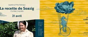 Fabrique d'Imaginaire#7 : La Recette de Soazig par Céline Sorin Lesneven