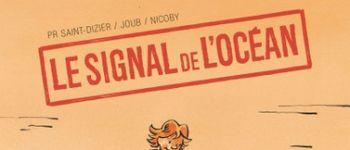 Exposition BD : Le signal de l\océan de Pierre-Roland Saint -Dizier, Nicoby, Joub Perros-Guirec