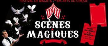 Scènes magiques - Palais des Congrès Saint-Brieuc