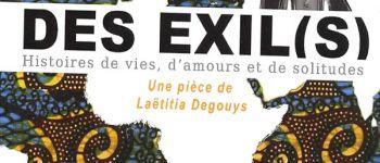 Théâtre : DES EXIL(S) histoire de vies, d\amours et de solitudes Penmarch