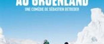 Projection exceptionnelle de la comédie \Le Voyage au Groenland\ Brest