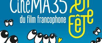 28e festival cinéma 35 en fête Ille-et-vilaine