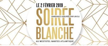 Soirée Blanche au Westotel Nantes Atlantique La Chapelle sur Erdre