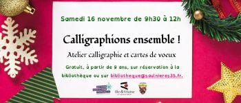 Atelier calligraphie et cartes de voeux \Calligraphions ensemble\ Saulnières